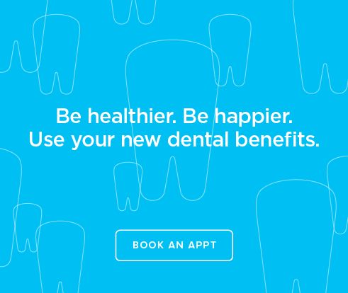 Be Heathier, Be Happier. Use your new dental benefits. - Plaza Dental Group